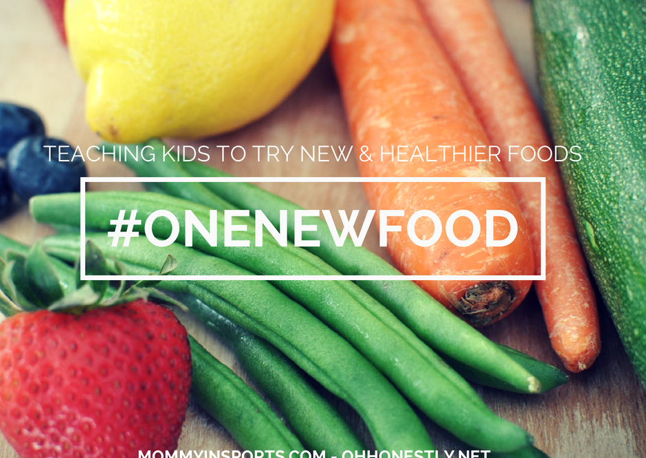One New Food – Teaching Kids to Try New & Healthier Foods