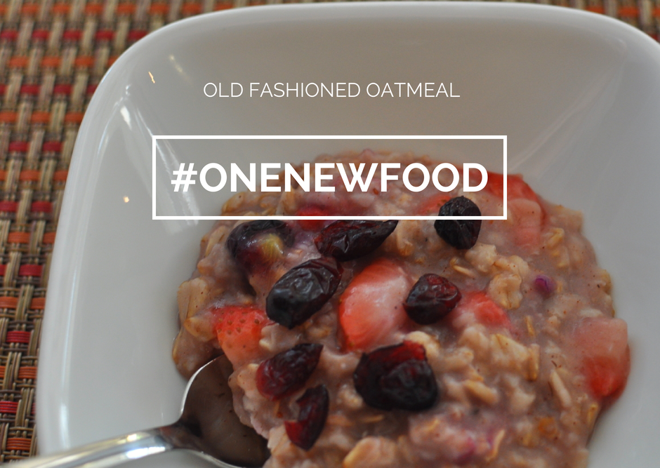 One New Food – Old Fashioned Oatmeal