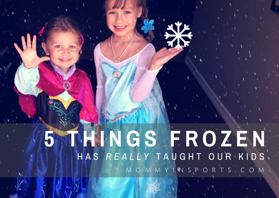 5 Things Frozen Has REALLY Taught Our Kids