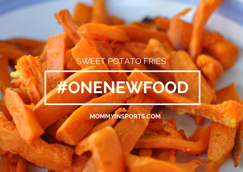 One New Food – Sweet Potato Fries