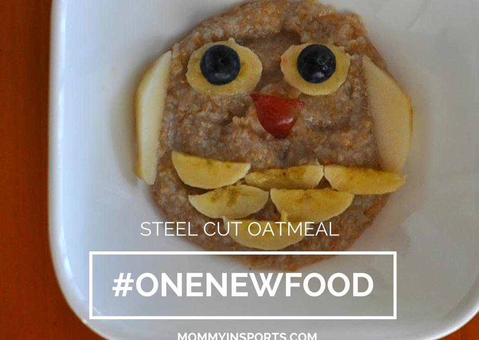 One New Food – Steel Cut Oatmeal