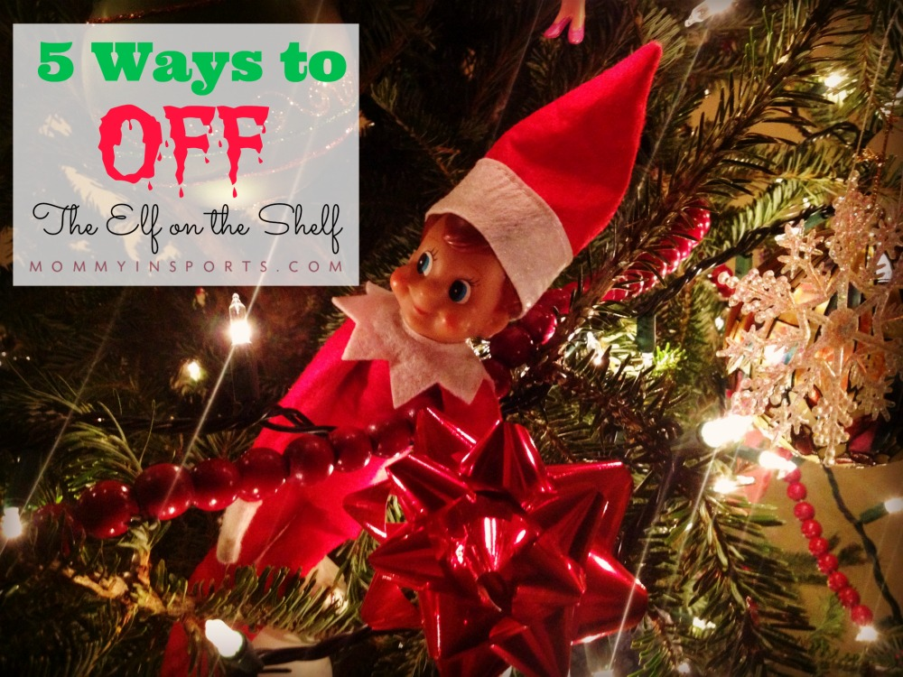5 Ways to Off The Elf On the Shelf