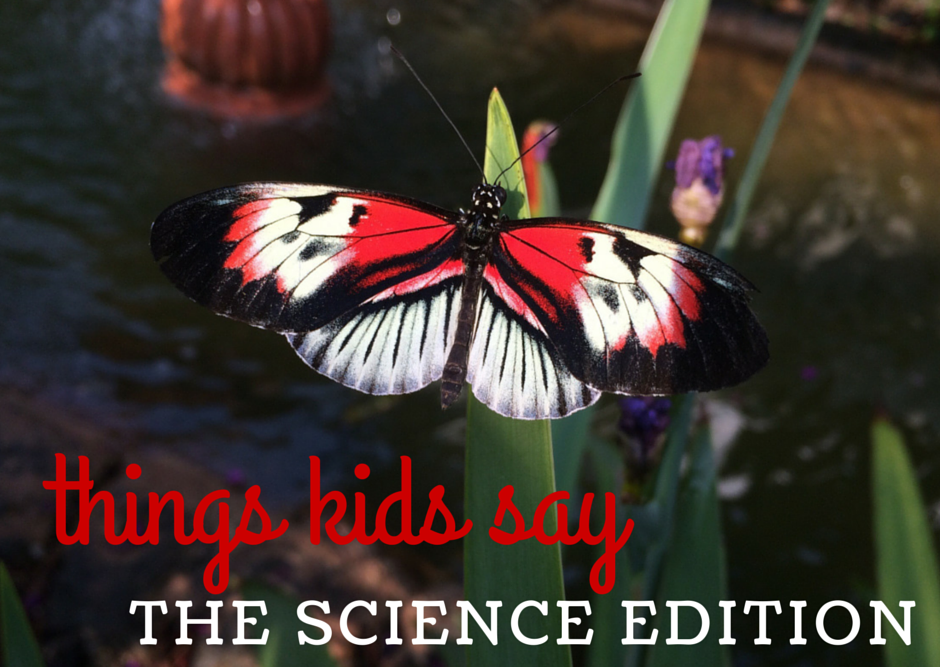 Things Kids Say: The Science Edition