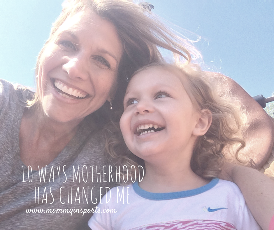 10 ways motherhood has changed me (1)