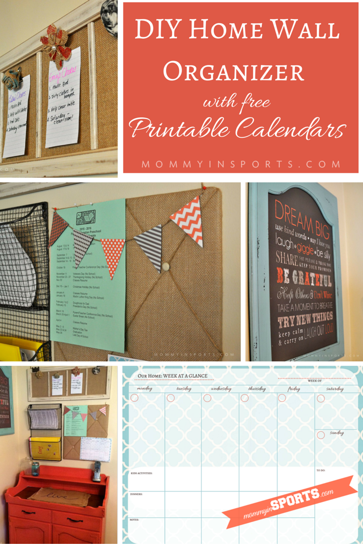 DIY Home Wall Organizer with Calendar Printables
