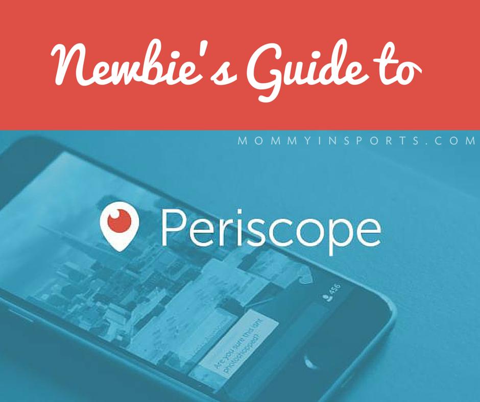 Newbie's Guide to periscope