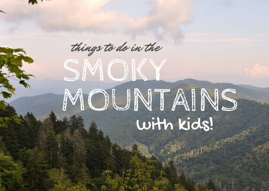 Things to Do in the Smoky Mountains with Kids