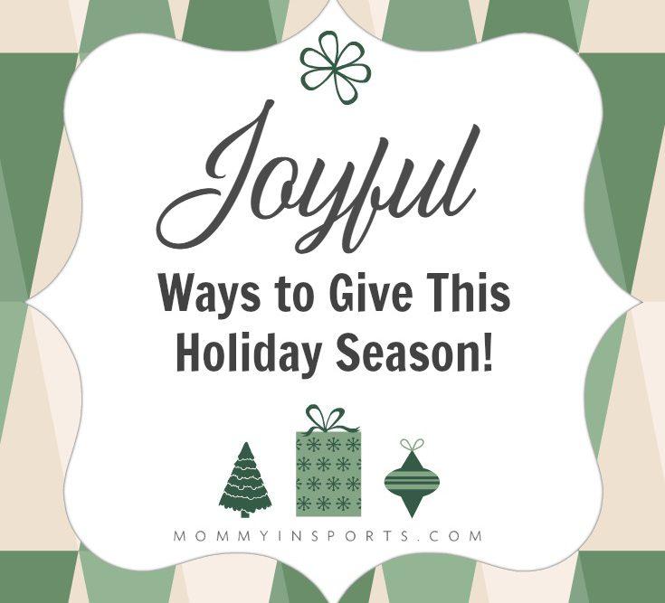 Joyful Ways to Give This Holiday Season