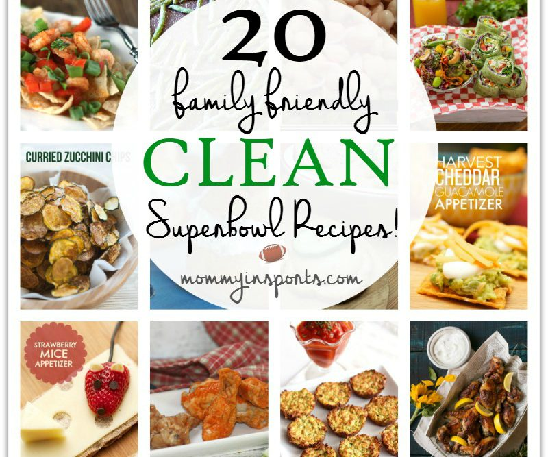 20 Clean Family Friendly Superbowl Recipes