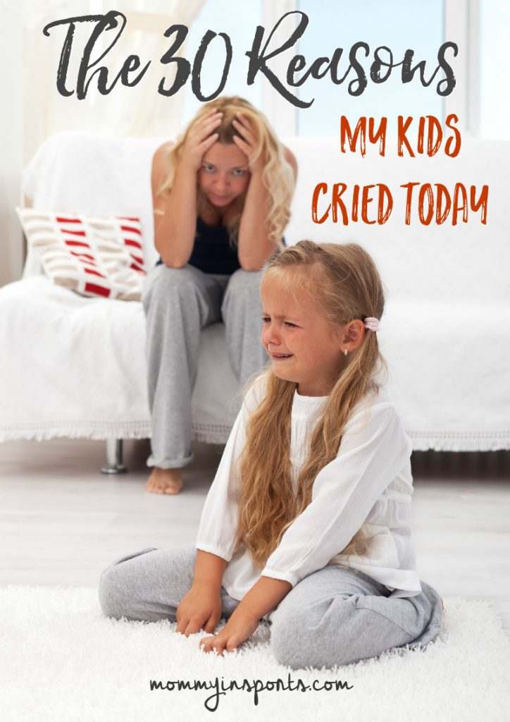 Ever have one of those days as a parent? No matter what you do...the kids cry? Me too - so I documented the 30 Reasons My Kids Cried Today. Can you relate?!