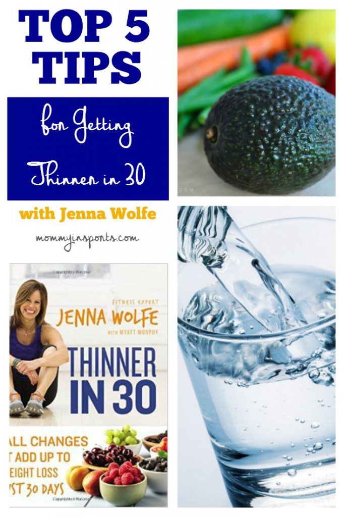 Top 5 Tips for Getting Thinner in 30 - interview with Jenna Wolfe. These are small changes anyone can make everyday to help you lose weight!
