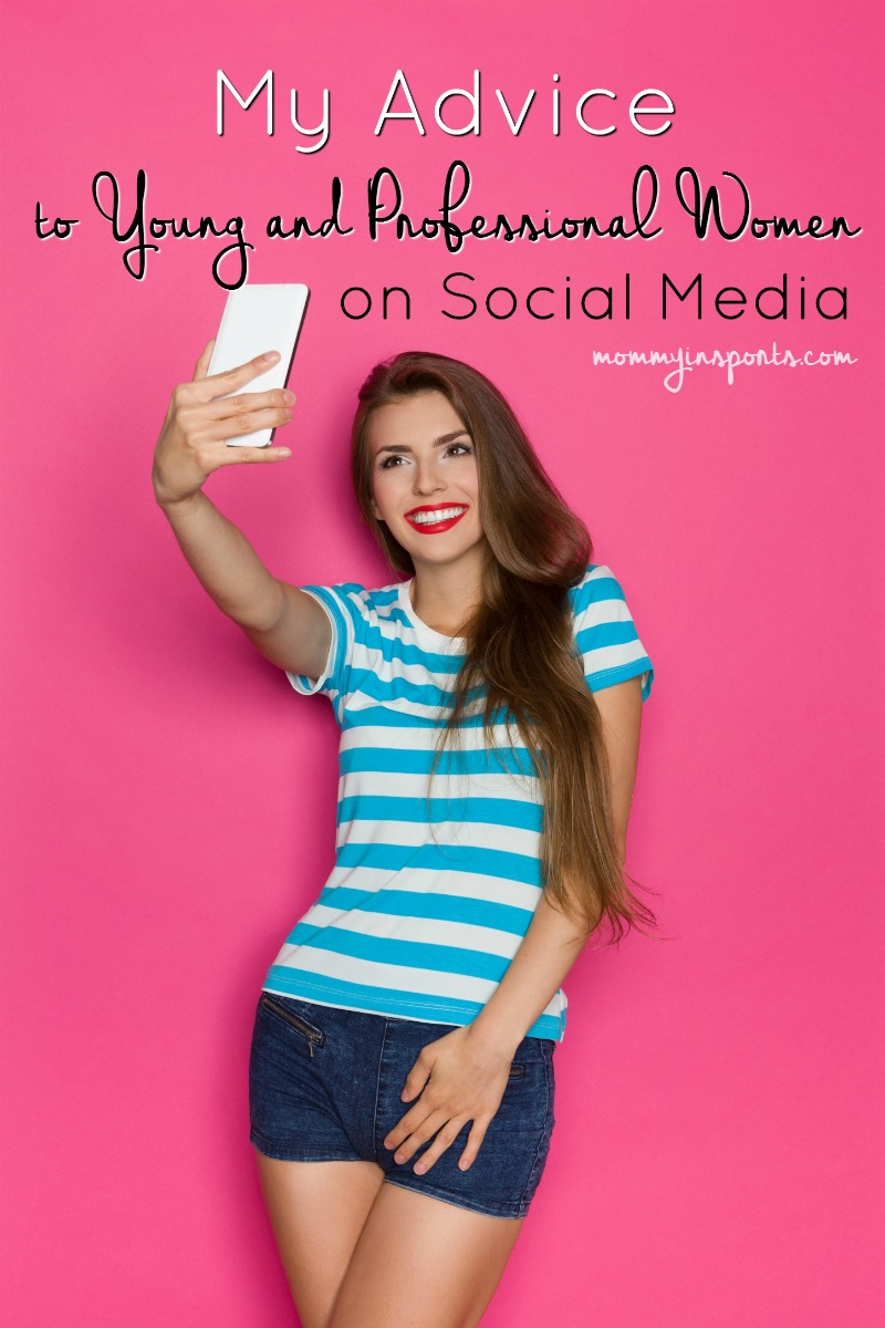 my advice to young professional women on social media