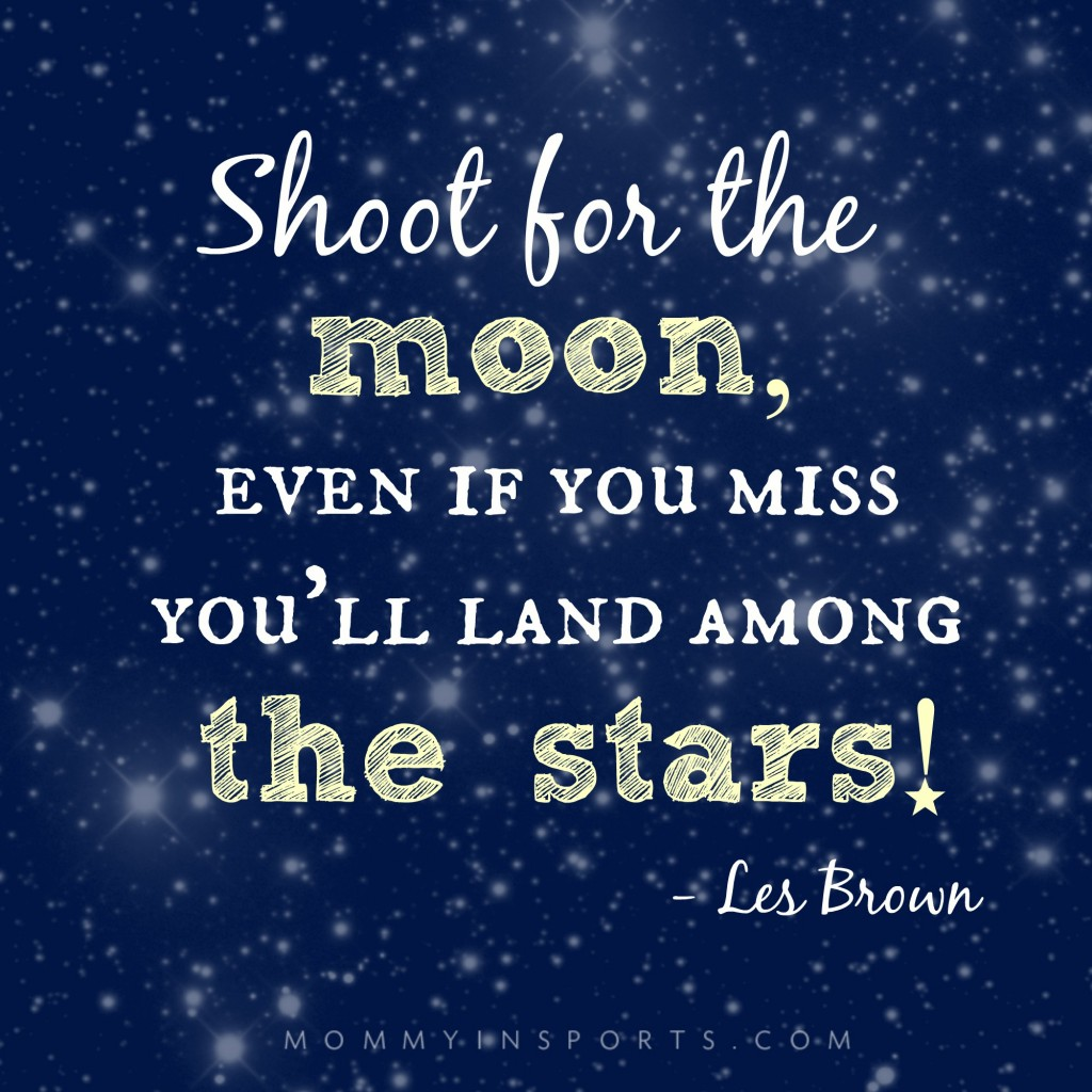 Shoot for the moon quote