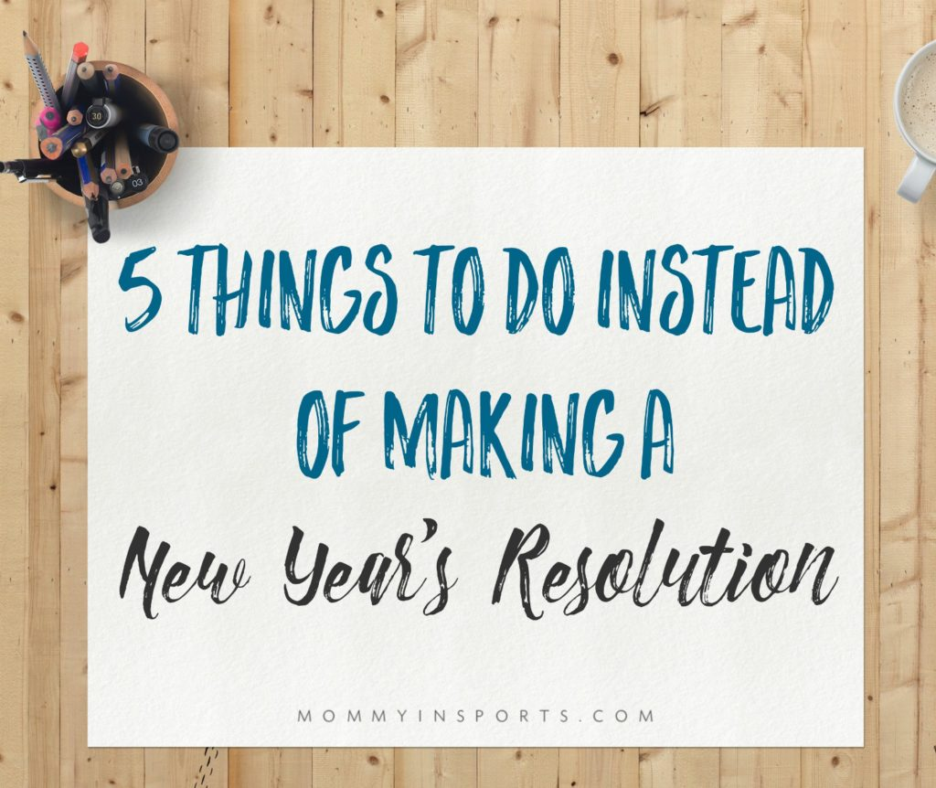 Every year do you make New Year's resolutions? Find out why they don't work and 5 things you could be doing instead to have the best year yet!!