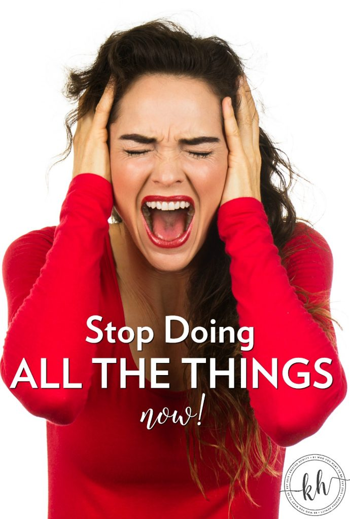Do you struggle with over committing but having no time for YOU? Then read this and be inspired! Stop doing all the things and take back your life!