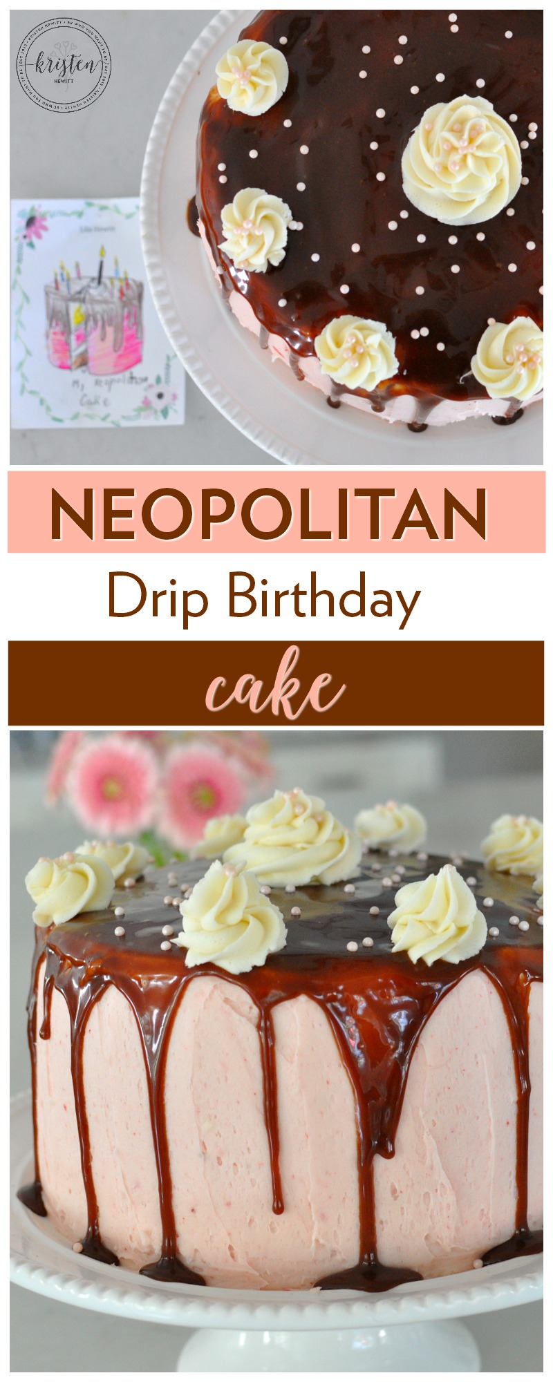 Looking for a unique yet elegant birthday cake? Try this DIY Neapolitan Drip Birthday Cake and surprise your guests with a beautiful dessert!